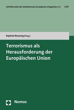 Terrorismus als Herausforderung der Europäischen Union von Bossong,  Raphael