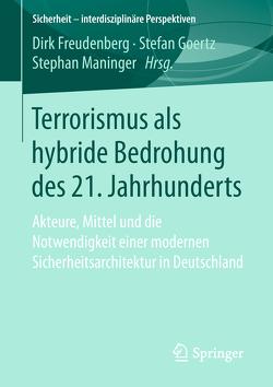 Terrorismus als hybride Bedrohung des 21. Jahrhunderts von Freudenberg,  Dirk, Goertz,  Stefan, Maninger,  Stephan