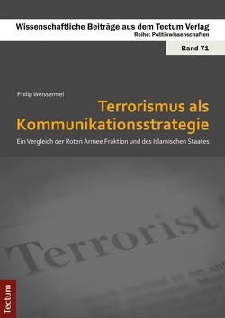 Terrorismus als Kommunikationsstrategie von Weissermel,  Philip