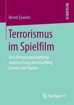 Terrorismus im Spielfilm von Zywietz,  Bernd