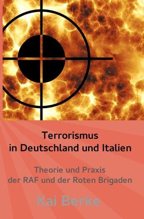 Terrorismus in Deutschland und Italien von Berke,  Kai