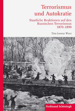 Terrorismus und Autokratie von Wurr,  Tim-Lorenz