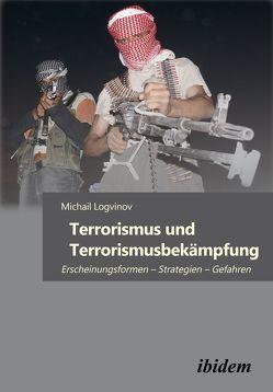 Terrorismus und Terrorismusbekämpfung von Logvinov,  Michail