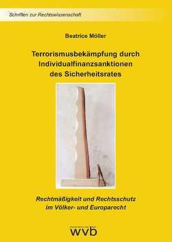 Terrorismusbekämpfung durch Individualfinanzsanktionen des Sicherheitsrates von Möller,  Beatrice