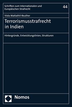 Terrorismusstrafrecht in Indien von Mattathil-Reuther,  Viola