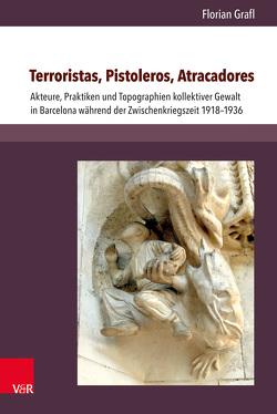 Terroristas, Pistoleros, Atracadores von Grafl,  Florian