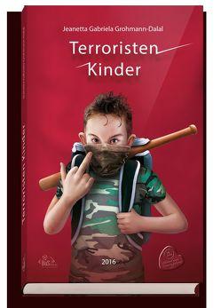 Terroristen Kinder von Grohmann-Dalal,  Jeanetta Gabriela