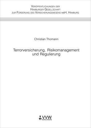 Terrorversicherung, Risikomanagement und Regulierung von Thomann,  Christian