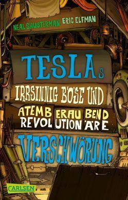 Tesla 2: Teslas irrsinnig böse und atemberaubend revolutionäre Verschwörung von Elfman,  Eric, Shusterman,  Neal, Thiele,  Ulrich