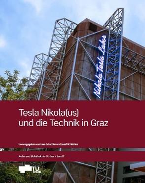 Tesla Nikola(us) und die Technik in Graz von Schichler,  Uwe, Wohinz,  Josef W.