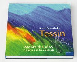 Tessin – Monte di Calzo von Rosenthaler,  Kurt Jules