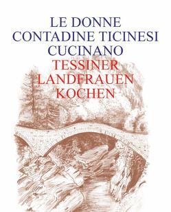 Tessiner Landfrauen kochen / Le Donne Contadine Ticinesi cucinano