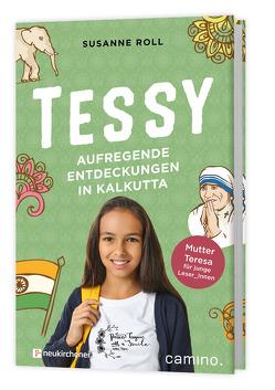 Tessy – Aufregende Entdeckungen in Kalkutta von Roll,  Susanne