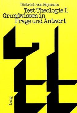 Test Theologie I von von Heymann,  Dietrich