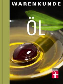 Warenkunde Öl von Fiebig,  Hans-Jochen, Matthäus,  Bertrand, Schiekiera,  Kirsten, Semmler,  Markus