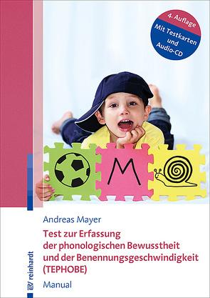 Test zur Erfassung der phonologischen Bewusstheit und der Benennungsgeschwindigkeit (TEPHOBE) von Mayer,  Andreas