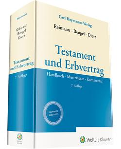 Testament und Erbvertrag von Bengel,  Manfred, Dietz,  Florian, Reimann,  Wolfgang