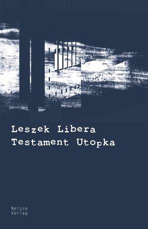 Testament Utopka von Libera,  Leszek