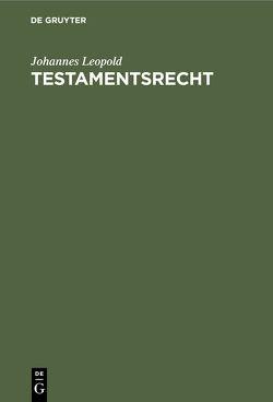 Testamentsrecht von Leopold,  Johannes