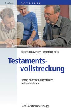 Testamentsvollstreckung von Klinger,  Bernhard F., Roth,  Wolfgang