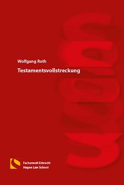 Testamentsvollstreckung von Roth,  Wolfgang