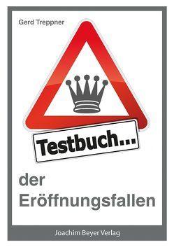 Testbuch der Eröffnungsfallen von Treppner,  Gerd