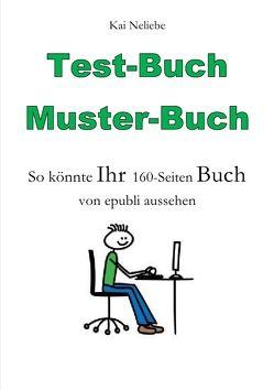 Testbuch – Musterbuch von Neliebe,  Kai