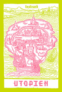 testcard #26: Utopien von Adam,  Holger, Engelmann,  Jonas, Schneider,  Frank Apunkt, Schwinger,  Laura, Seidel,  Anna, Sotzko,  Jana, Ullmaier,  Johannes