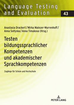 Testen bildungssprachlicher Kompetenzen und akademischer Sprachkompetenzen von Drackert,  Anastasia, Mainzer-Murrenhoff,  Mirka, Soltyska,  Anna, Timukova,  Anna