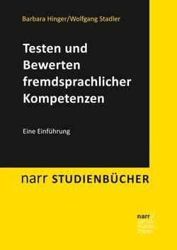 Testen und Bewerten fremdsprachlicher Kompetenzen von Hinger,  Barbara, Stadler,  Wolfgang