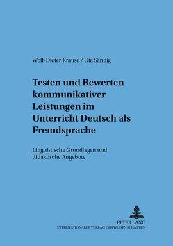 Testen und Bewerten kommunikativer Leistungen im Unterricht Deutsch als Fremdsprache von Krause,  Wolf-Dieter, Sändig,  Uta
