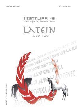 Testflipping. Latein. Das Schulaufgabenbuch.Latein im ersten Jahr. von Reichel,  Miriam, Schiuma,  Eva-Maria