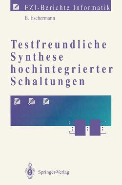Testfreundliche Synthese hochintegrierter Schaltungen von Eschermann,  Bernhard