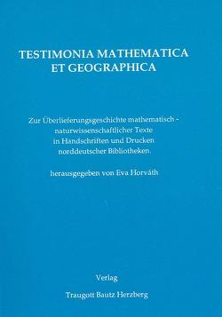 Testimonia Mathematica et Geographica von Folkerts,  Menso, Horváth,  Eva