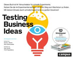 Testing Business Ideas von Bland,  David, Osterwalder,  Alexander, Papadakos,  Trish, Smith,  Alan, Wegberg,  Jordan