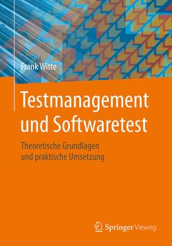 Testmanagement und Softwaretest von Witte,  Frank