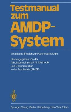 Testmanual zum AMDP-System von Arbeitsgemeinschaft für Methodik und Dokumentation in derPsychiatrie (AMDP), Baumann,  U., Stieglitz,  R.-D.