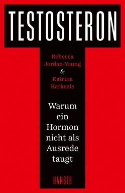 Testosteron von Jordan-Young,  Rebecca, Karkazis,  Katrina, Kober,  Hainer