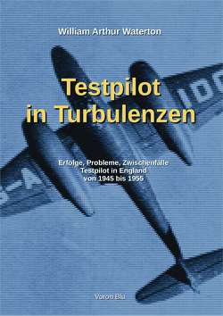 Testpilot in Turbulenzen von Beukenberg,  Markus, Waterton,  William Arthur
