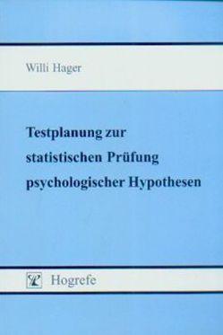 Testplanung zur statistischen Prüfung psychologischer Hypothesen von Hager,  Willi