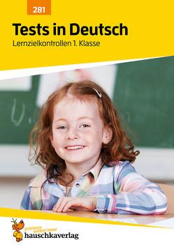 Tests in Deutsch – Lernzielkontrollen 1. Klasse von Ulrike Maier
