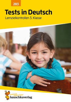 Tests in Deutsch – Lernzielkontrollen 3. Klasse von Bülow,  Ines