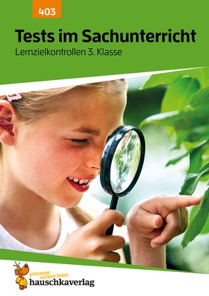 Tests in Sachunterricht – Lernzielkontrollen 3. Klasse von Greune,  Mascha, Guckel,  Andrea