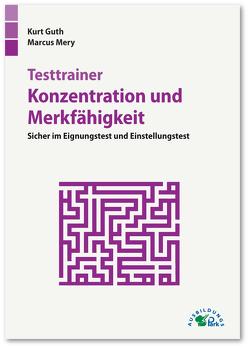 Testtrainer Konzentration und Merkfähigkeit von Guth,  Kurt, Mery,  Marcus