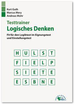 Testtrainer Logisches Denken von Guth,  Kurt, Mery,  Marcus, Mohr,  Andreas