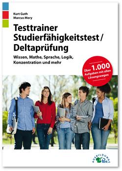 Testtrainer Studierfähigkeitstest / Deltaprüfung von Guth,  Kurt, Mery,  Marcus