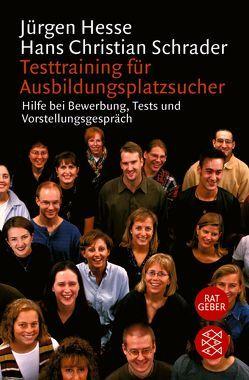 Testtraining für Ausbildungsplatzsucher von Hesse,  Jürgen, Schrader,  Hans Christian