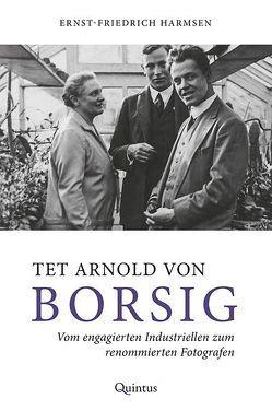 Tet Arnold von Borsig von Harmsen,  Ernst-Friedrich