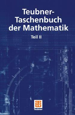 Teubner-Taschenbuch der Mathematik von Grosche,  Günter, Zeidler,  Eberhard, Ziegler,  Dorothea, Ziegler,  Viktor
