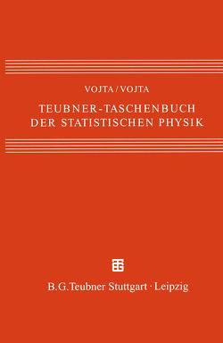 Teubner-Taschenbuch der statistischen Physik von Vojta,  Günter, Vojta,  Matthias